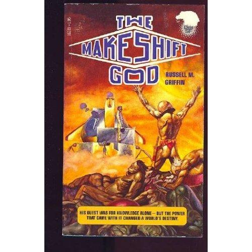 The Makeshift God by Russell M. Griffin