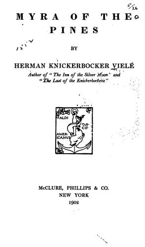 Myra of the pines by Herman Knickerbocker Vielé