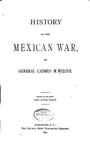 History of the Mexican War by Cadmus M. Wilcox