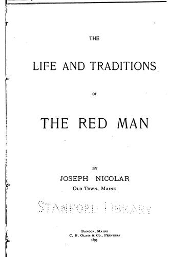The life and traditions of the red men by Joseph Nicolar