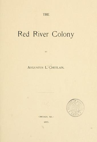 The Red River colony by Augustus L. Chetlain