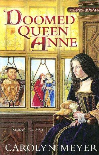 Doomed Queen Anne (Young Royals Book) by Carolyn Meyer
