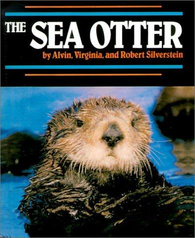 The Sea Otter (Endangered in America) by Alvin Silverstein