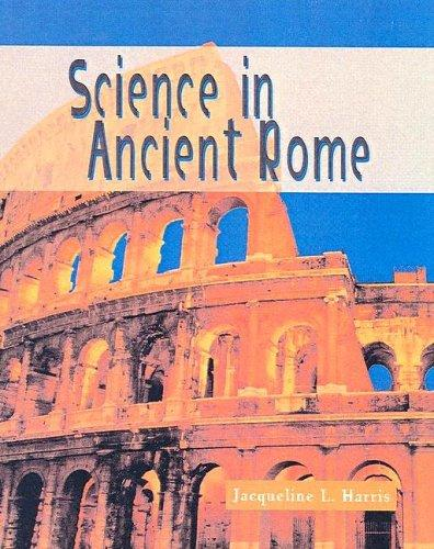Science in Ancient Rome (Science of the Past) by Jacqueline Harris