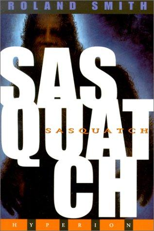 Sasquatch by Roland Smith
