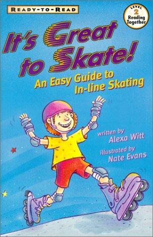 It's Great to Skate by Alexa Witt