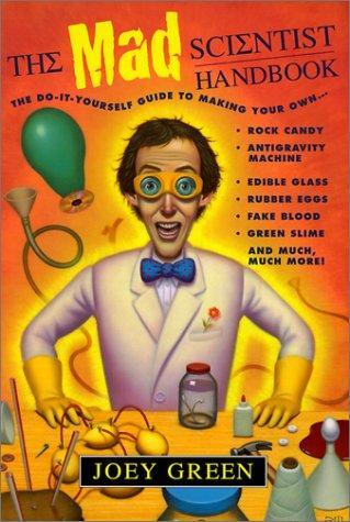 The Mad Scientist Handbook