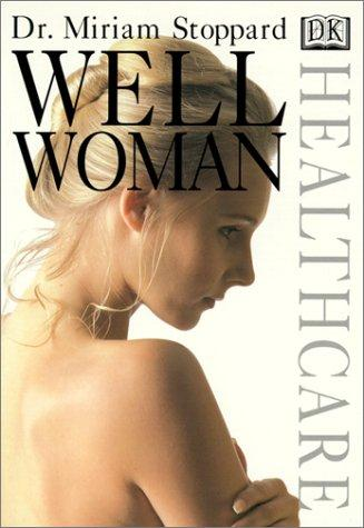 Well Woman (DK Healthcare) by Miriam Stoppard