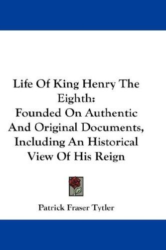 Life Of King Henry The Eighth