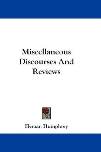 Miscellaneous Discourses And Reviews