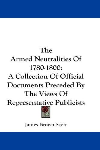 The Armed Neutralities Of 1780-1800