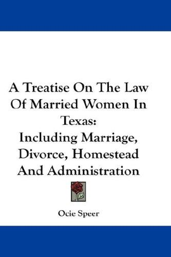 A Treatise On The Law Of Married Women In Texas