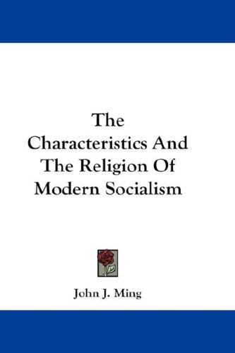 The Characteristics And The Religion Of Modern Socialism