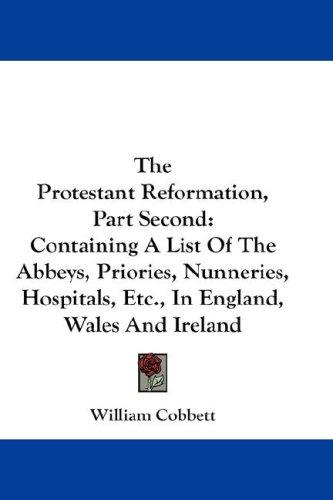 The Protestant Reformation, Part Second by William Cobbett