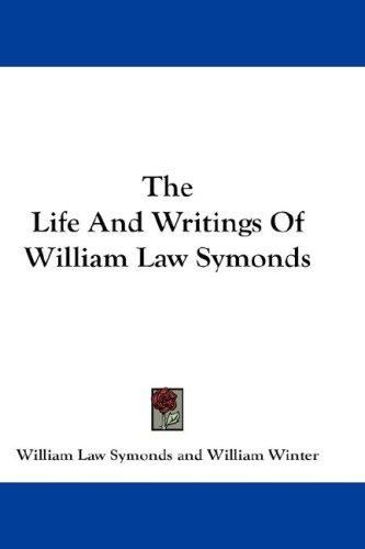 The Life And Writings Of William Law Symonds