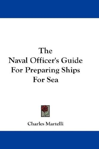 The Naval Officer's Guide For Preparing Ships For Sea