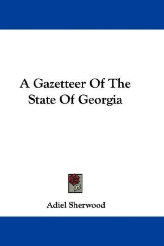 A Gazetteer Of The State Of Georgia