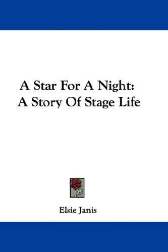 A Star For A Night by Elsie Janis