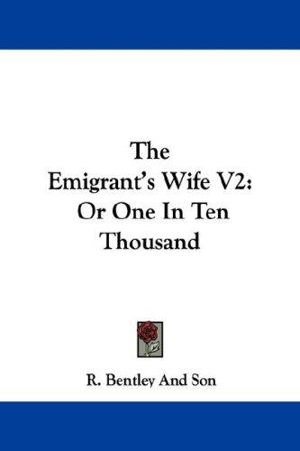 The Emigrant's Wife V2 by R. Bentley And Son