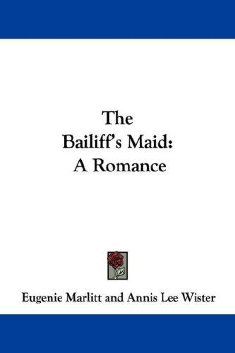 The Bailiff's Maid by E. Marlitt