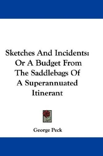 Sketches And Incidents by George Peck