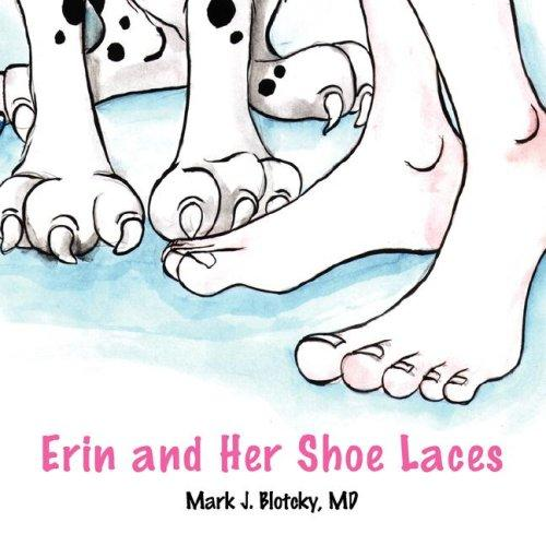 Erin and Her Shoe Laces by Mark J. Blotcky MD