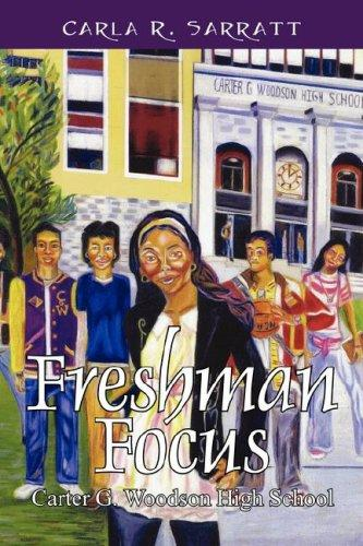 Freshman Focus by Carla R Sarratt