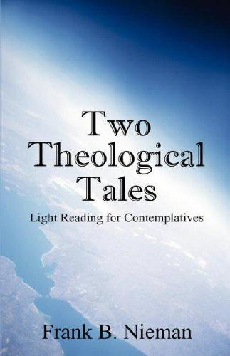 Two Theological Tales by Frank B. Nieman