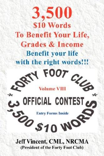 Forty Foot Club - Vol. VIII - 3,500 $10 Words To Benefit Your Life, Grades & Income by Jeff Vincent CML NRCMA