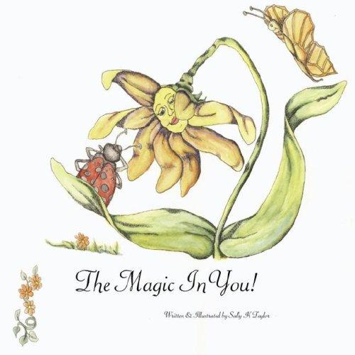 The Magic in You! by Sally H Taylor