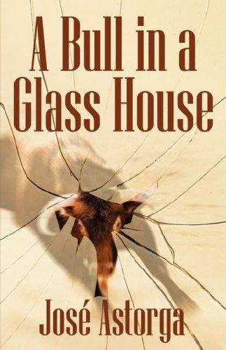 A Bull in a Glass House by Jose Astorga