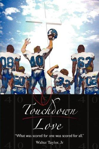 Touchdown Love by Walter Taylor Jr
