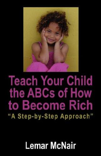Teach Your Child the ABCs of How to Become Rich by Lemar McNair