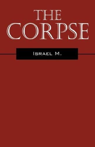 The Corpse by Israel M