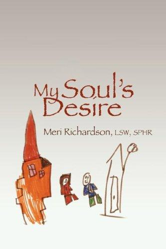 My Soul's Desire by Meri Richardson LSW MHP SPHR