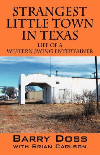 Strangest Little Town in Texas by Barry Doss