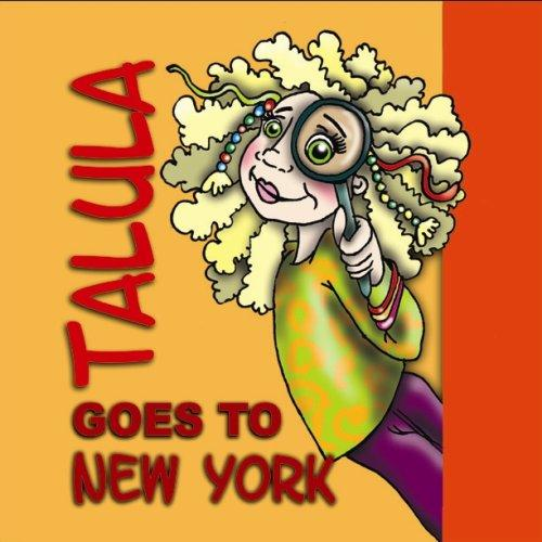 Talula Goes To New York by Jeanine Altreche