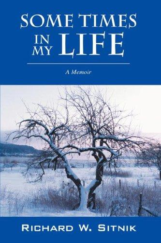 Some Times in My Life by Richard W Sitnik