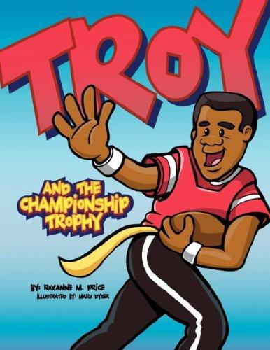 Troy and the Championship Trophy by Roxanne M. Price