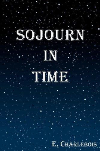 SOJOURN IN TIME by E CHARLEBOIS