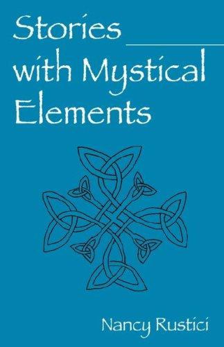 Stories with Mystical Elements by Nancy Rustici