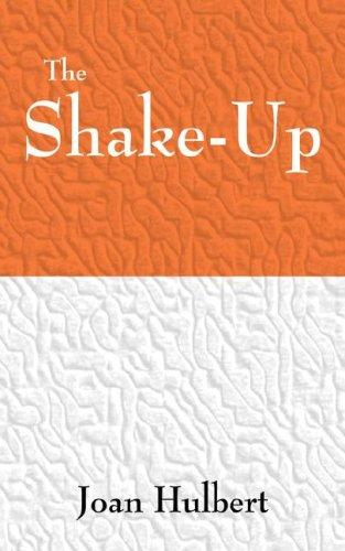 THE SHAKE-UP by JOAN F. HULBERT