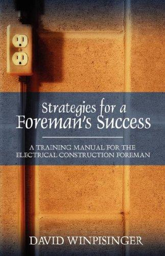 Strategies for a Foreman's Success by David E Winpisinger