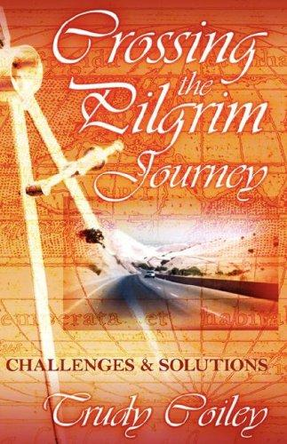 Crossing The Pilgrim Journey by Trudy Coiley