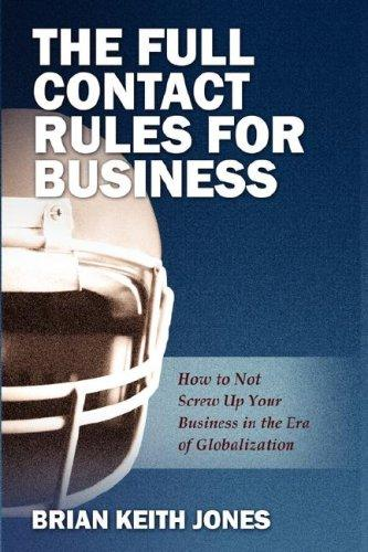 The Full Contact Rules for Business by Brian Keith Jones