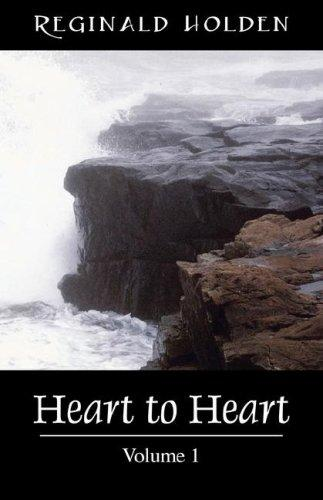 Heart to Heart, Volume 1 by Reginald O Holden