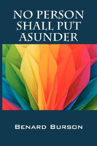 NO PERSON SHALL PUT ASUNDER by Benard Burson
