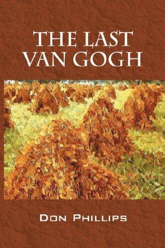 The Last Van Gogh by Don Phillips