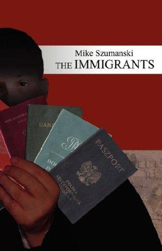 The Immigrants by Mike Szumanski