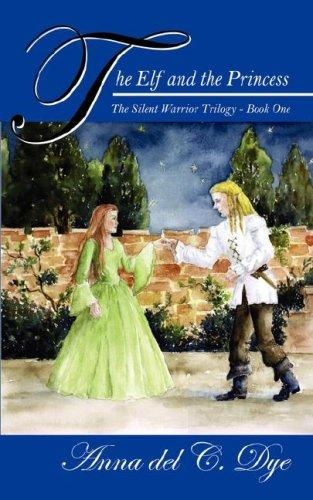 The Elf and The Princess by Anna del C. Dye